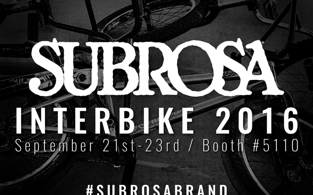Subrosa at Interbike 2016!