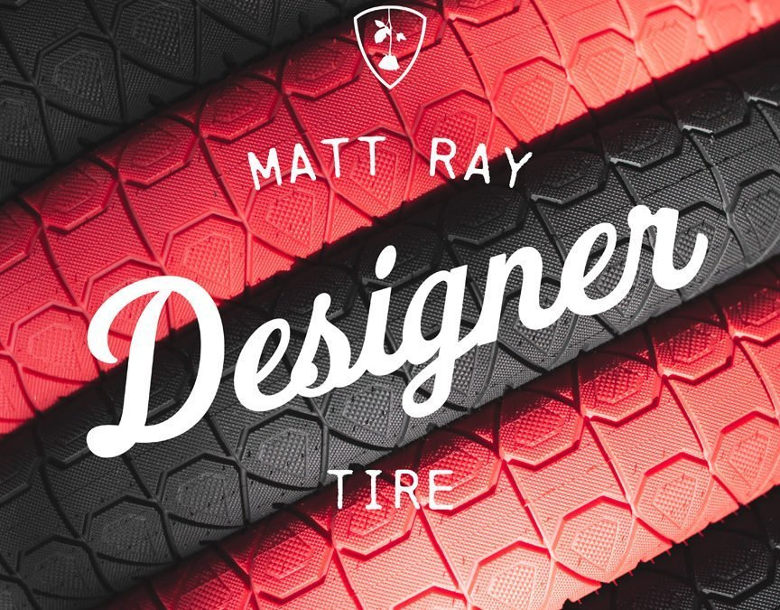 Matt Ray signature Designer Tires